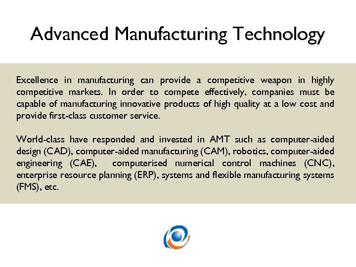 Advanced Manufacturing Technology Excellence in manufacturing can provide a competitive weapon in highly competitive