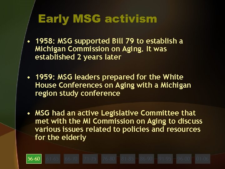 Early MSG activism • 1958: MSG supported Bill 79 to establish a Michigan Commission
