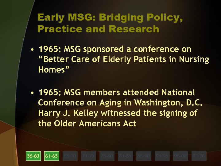 Early MSG: Bridging Policy, Practice and Research • 1965: MSG sponsored a conference on