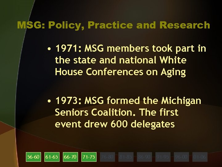 MSG: Policy, Practice and Research • 1971: MSG members took part in the state