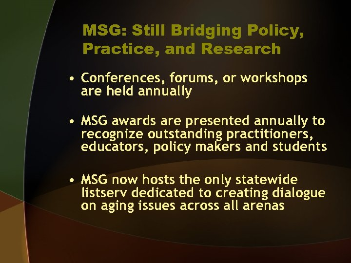 MSG: Still Bridging Policy, Practice, and Research • Conferences, forums, or workshops are held
