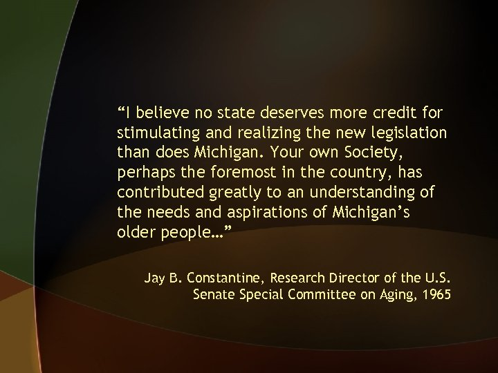 """""""I believe no state deserves more credit for stimulating and realizing the new legislation"""