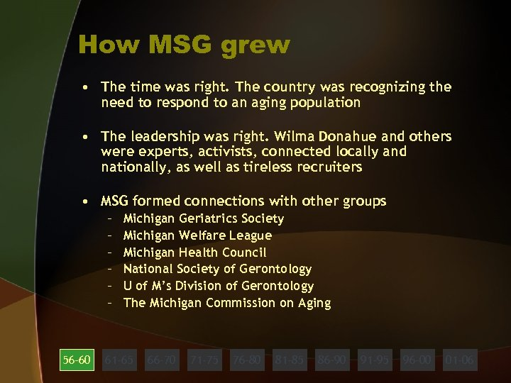 How MSG grew • The time was right. The country was recognizing the need