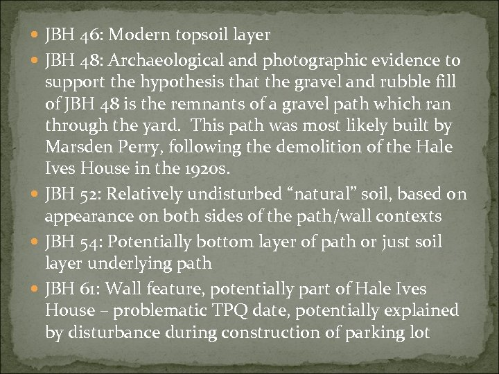 JBH 46: Modern topsoil layer JBH 48: Archaeological and photographic evidence to support