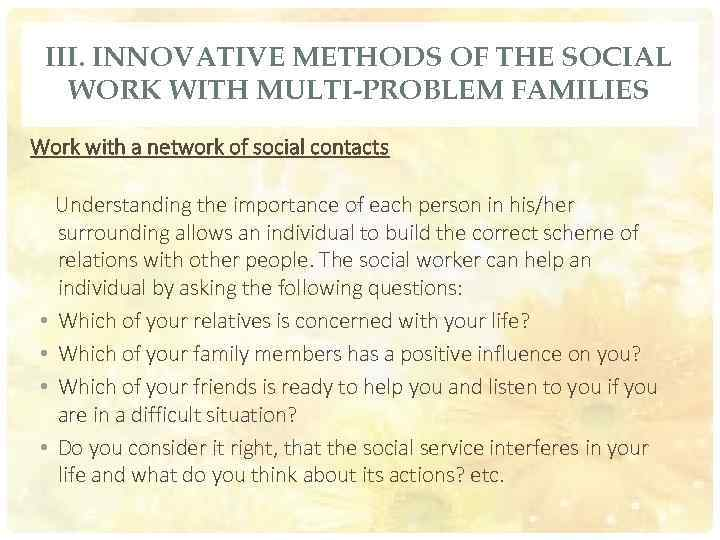 III. INNOVATIVE METHODS OF THE SOCIAL WORK WITH MULTI-PROBLEM FAMILIES Work with a network