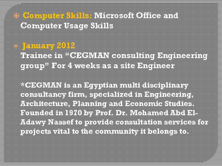 "Computer Skills: Microsoft Office and Computer Usage Skills January 2012 Trainee in ""CEGMAN"