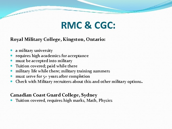 RMC & CGC: Royal Military College, Kingston, Ontario: a military university requires high academics