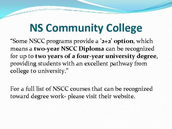 """NS Community College """"Some NSCC programs provide a '2+2' option, which means a two-year"""