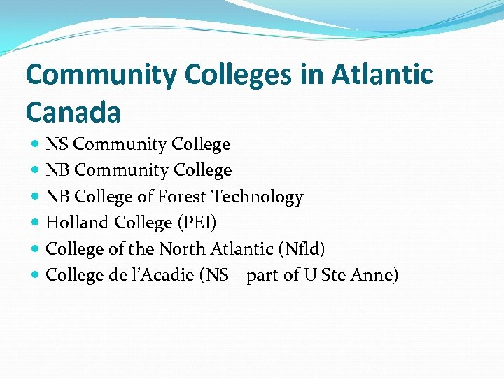 Community Colleges in Atlantic Canada NS Community College NB College of Forest Technology Holland