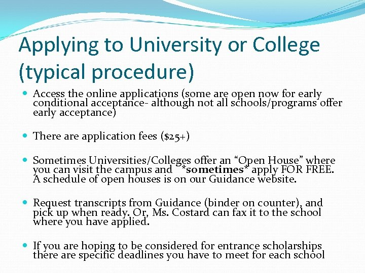 Applying to University or College (typical procedure) Access the online applications (some are open