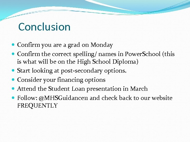 Conclusion Confirm you are a grad on Monday Confirm the correct spelling/ names in