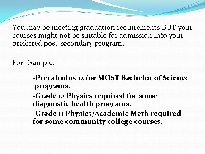 You may be meeting graduation requirements BUT your courses might not be suitable for