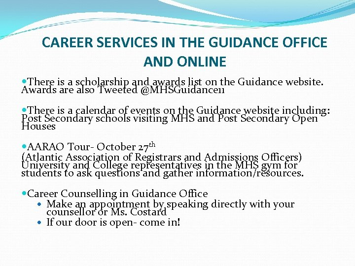 CAREER SERVICES IN THE GUIDANCE OFFICE AND ONLINE There is a scholarship and awards
