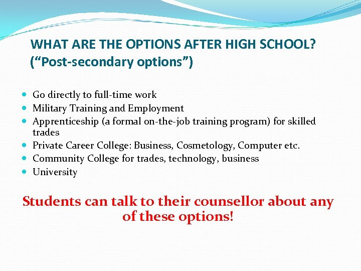 """WHAT ARE THE OPTIONS AFTER HIGH SCHOOL? (""""Post-secondary options"""") Go directly to full-time work"""