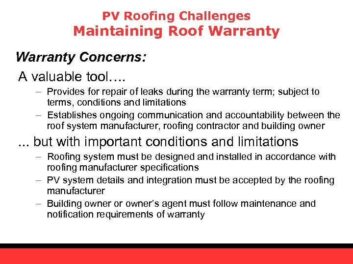 PV Roofing Challenges Maintaining Roof Warranty Concerns: A valuable tool…. – Provides for repair