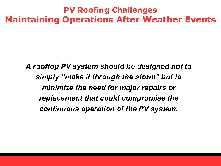 PV Roofing Challenges Maintaining Operations After Weather Events A rooftop PV system should be