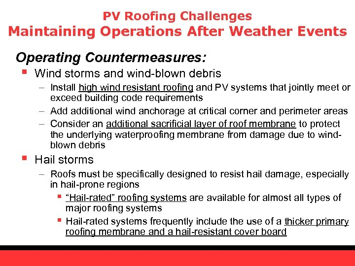 PV Roofing Challenges Maintaining Operations After Weather Events Operating Countermeasures: § § Wind storms