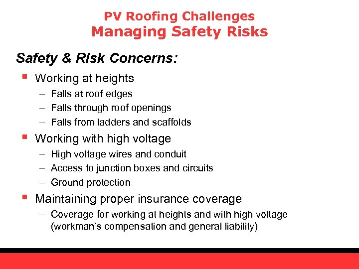 PV Roofing Challenges Managing Safety Risks Safety & Risk Concerns: § Working at heights