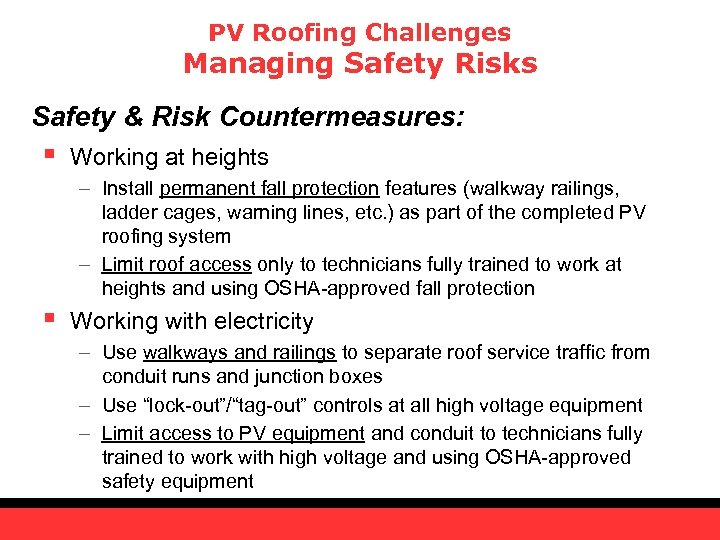 PV Roofing Challenges Managing Safety Risks Safety & Risk Countermeasures: § Working at heights