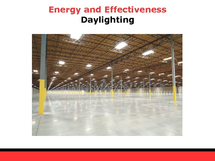 Energy and Effectiveness Daylighting