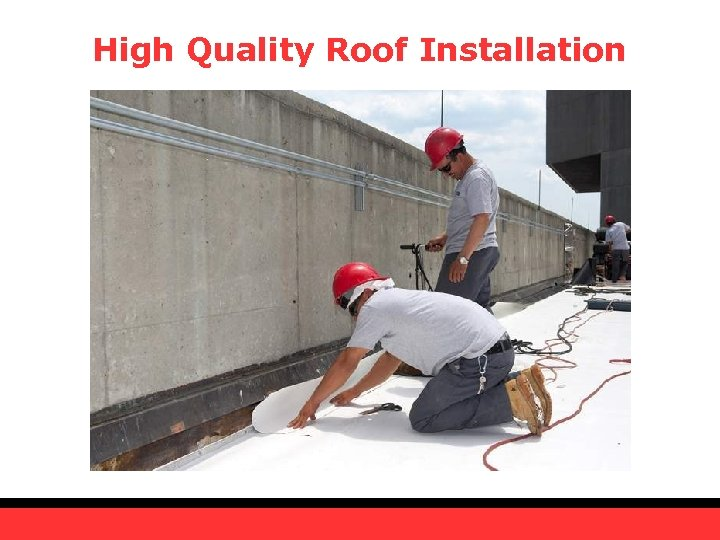 High Quality Roof Installation