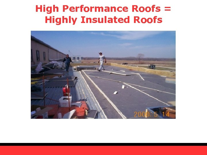 High Performance Roofs = Highly Insulated Roofs