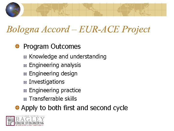Bologna Accord – EUR-ACE Project Program Outcomes Knowledge and understanding Engineering analysis Engineering design