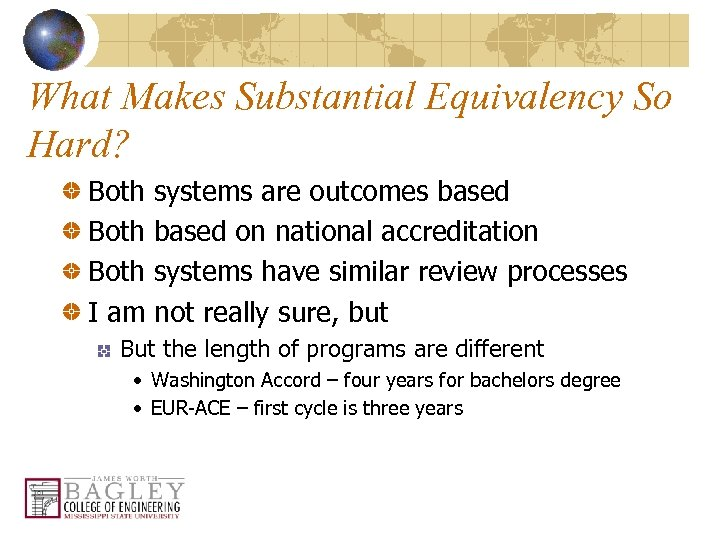 What Makes Substantial Equivalency So Hard? Both systems are outcomes based Both based on