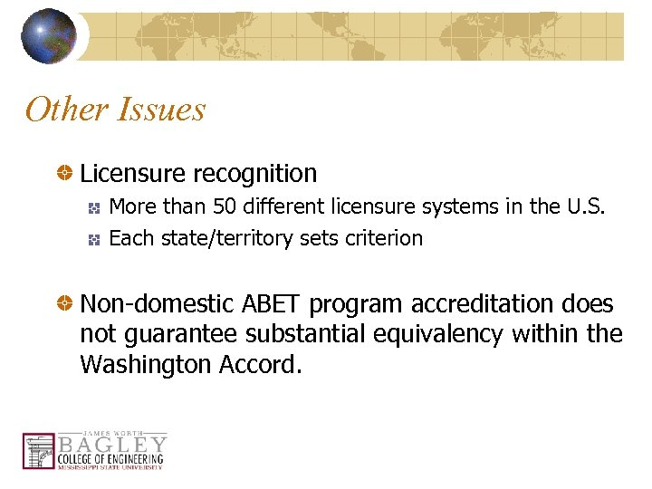Other Issues Licensure recognition More than 50 different licensure systems in the U. S.