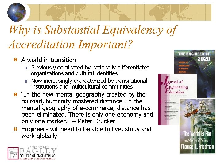 Why is Substantial Equivalency of Accreditation Important? A world in transition Previously dominated by