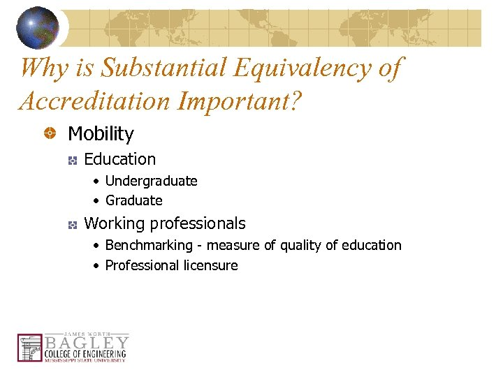 Why is Substantial Equivalency of Accreditation Important? Mobility Education • Undergraduate • Graduate Working