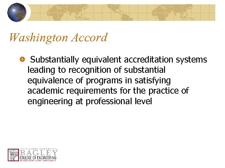 Washington Accord Substantially equivalent accreditation systems leading to recognition of substantial equivalence of programs