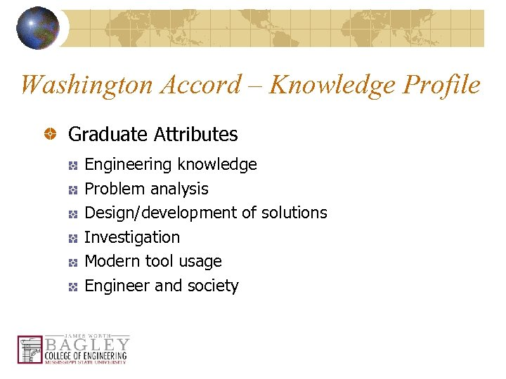 Washington Accord – Knowledge Profile Graduate Attributes Engineering knowledge Problem analysis Design/development of solutions