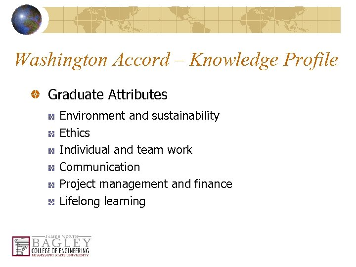 Washington Accord – Knowledge Profile Graduate Attributes Environment and sustainability Ethics Individual and team