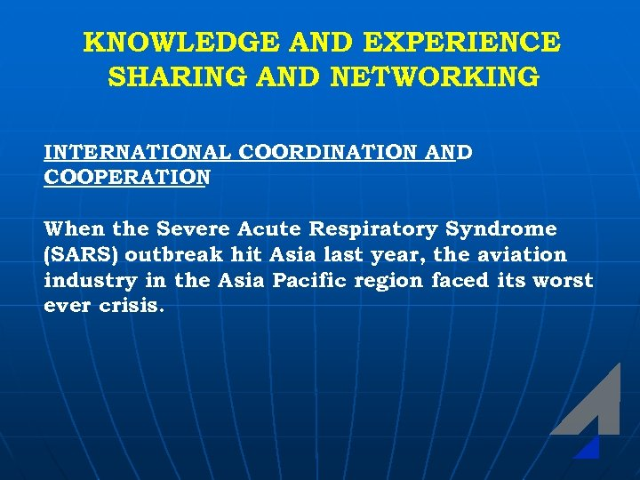 KNOWLEDGE AND EXPERIENCE SHARING AND NETWORKING INTERNATIONAL COORDINATION AND COOPERATION When the Severe Acute