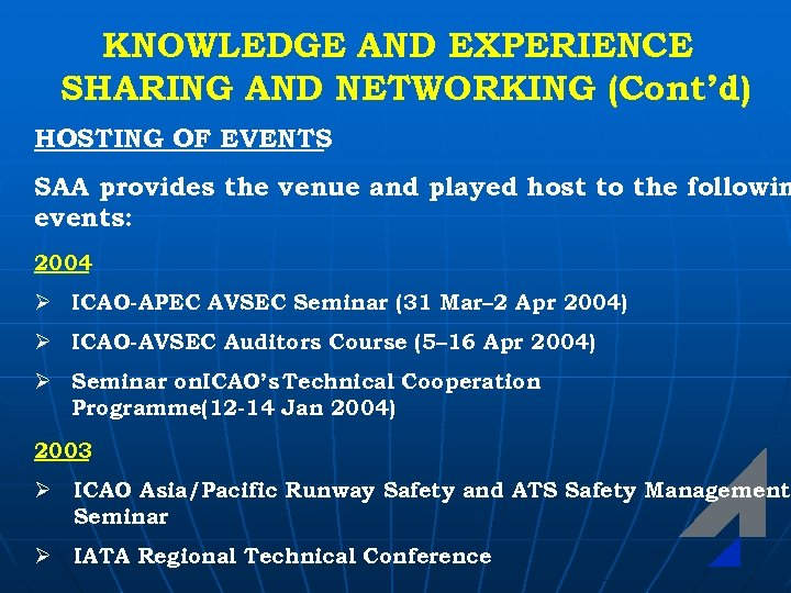 KNOWLEDGE AND EXPERIENCE SHARING AND NETWORKING (Cont'd) HOSTING OF EVENTS SAA provides the venue