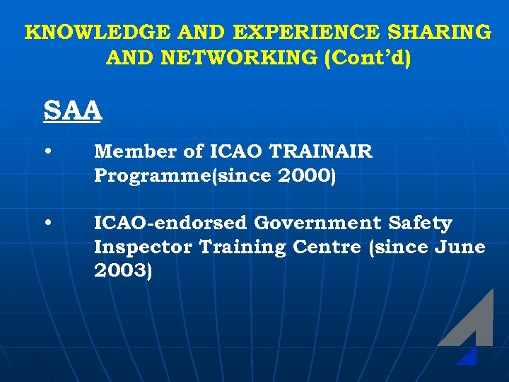KNOWLEDGE AND EXPERIENCE SHARING AND NETWORKING (Cont'd) SAA • Member of ICAO TRAINAIR Programme(since