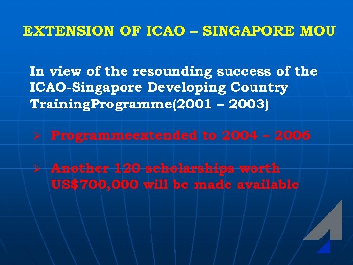 EXTENSION OF ICAO – SINGAPORE MOU In view of the resounding success of the