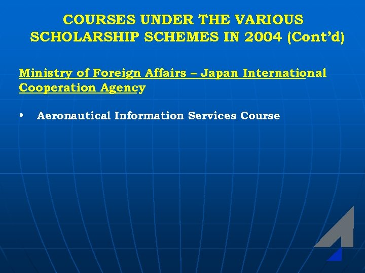 COURSES UNDER THE VARIOUS SCHOLARSHIP SCHEMES IN 2004 (Cont'd) Ministry of Foreign Affairs –