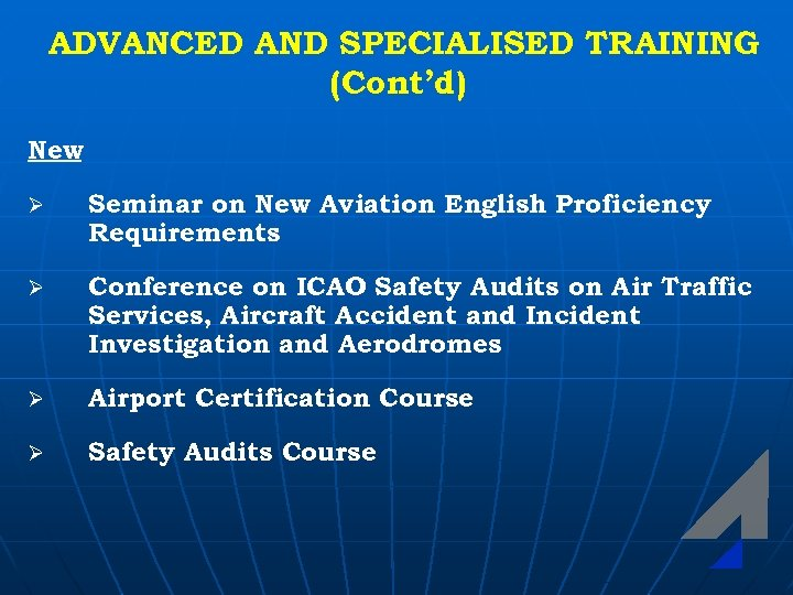 ADVANCED AND SPECIALISED TRAINING (Cont'd) New Ø Seminar on New Aviation English Proficiency Requirements