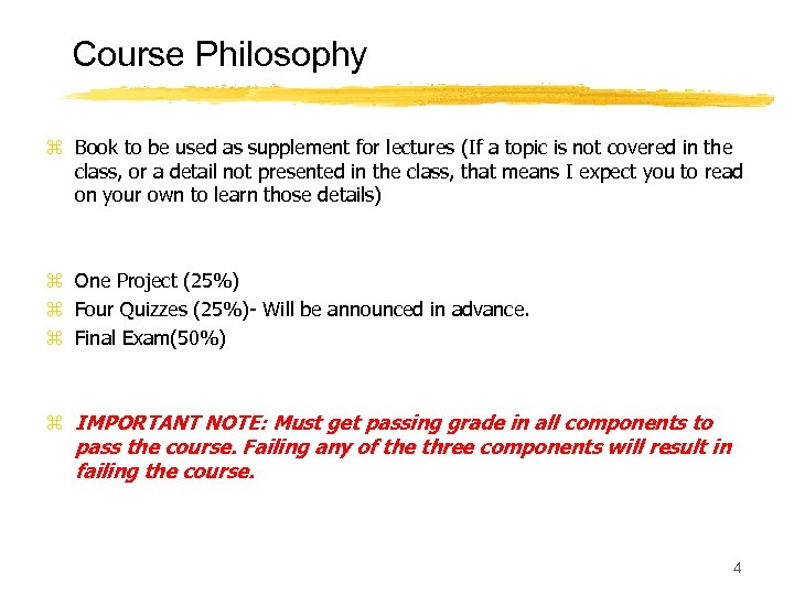Course Philosophy z Book to be used as supplement for lectures (If a topic