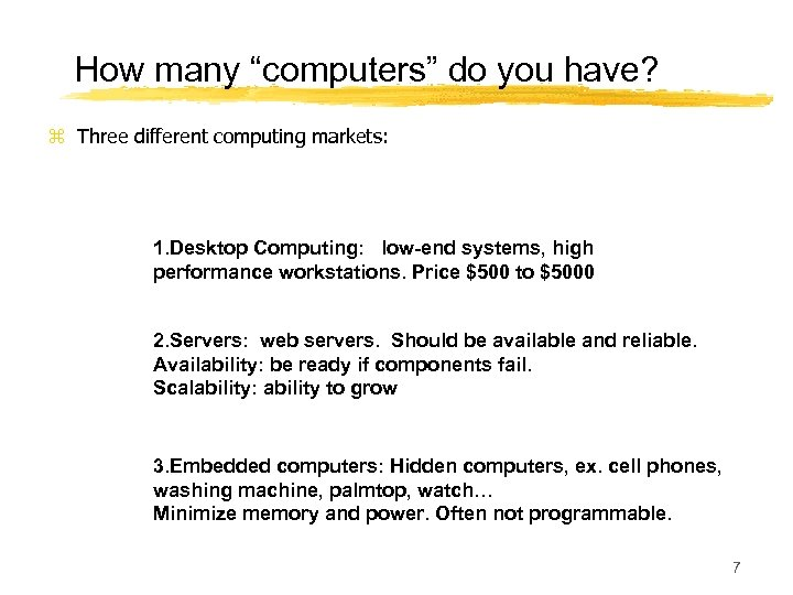 "How many ""computers"" do you have? z Three different computing markets: 1. Desktop Computing:"