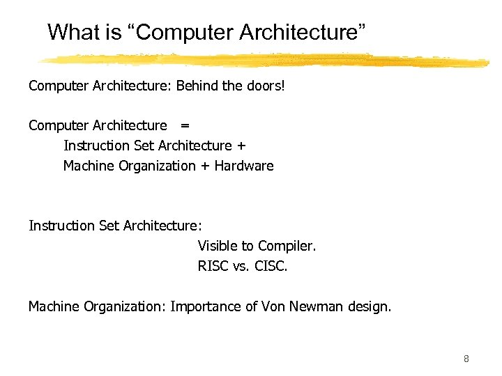 "What is ""Computer Architecture"" Computer Architecture: Behind the doors! Computer Architecture = Instruction Set"