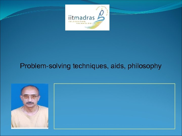Problem-solving techniques, aids, philosophy