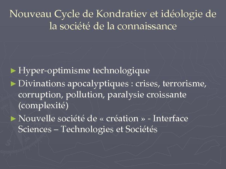Nouveau Cycle de Kondratiev et idéologie de la société de la connaissance ► Hyper-optimisme