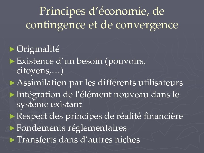 Principes d'économie, de contingence et de convergence ► Originalité ► Existence d'un besoin (pouvoirs,