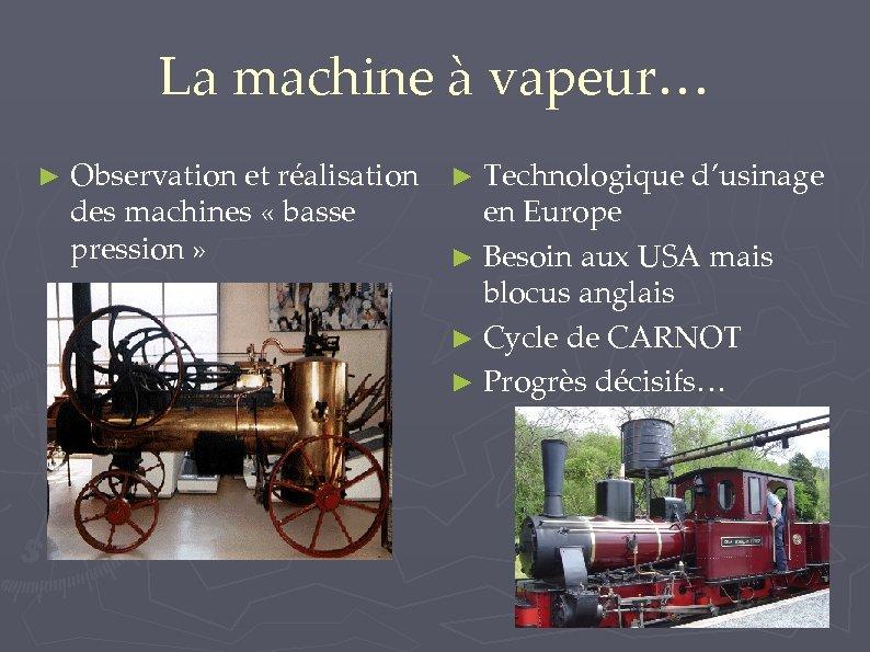 La machine à vapeur… ► Observation et réalisation ► Technologique d'usinage des machines «
