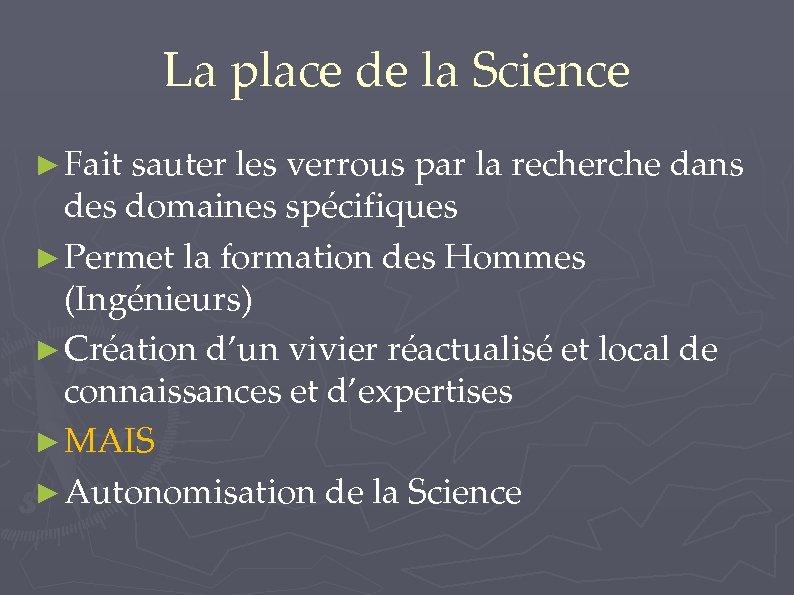 La place de la Science ► Fait sauter les verrous par la recherche dans