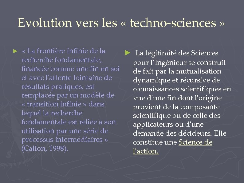 Evolution vers les « techno-sciences » ► « La frontière infinie de la ►
