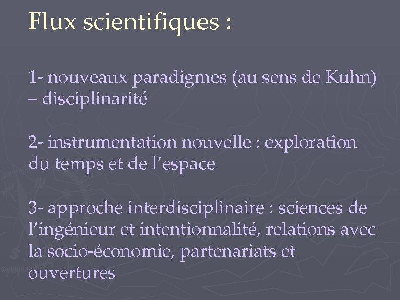 Flux scientifiques : 1 - nouveaux paradigmes (au sens de Kuhn) – disciplinarité 2